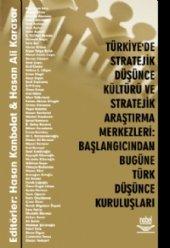 Türkiye De Stratejik Düşünce Kültürü Ve Stratejik Araştırma Merkezleri Başlangıcından Bugüne Türk Düşünce Kuruluşları