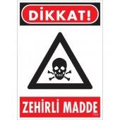 Dikkat Zehirli Madde