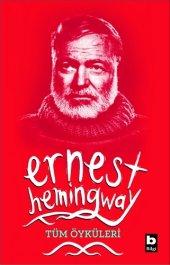Tüm Öyküleri Ernest Hemingway Bilgi Yayınevi