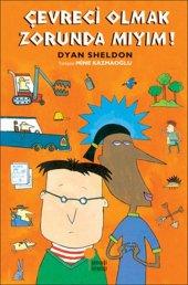 çevreci Olmak Zorunda Mıyım Dyan Sheldon Günışığı Kitaplığı