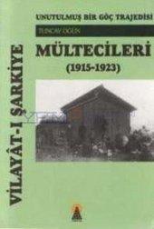 Vilayat I Şarkiye Mültecileri Unutulmuş Bir Göç Trajedisi (1915 1923)