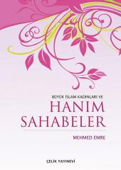 Büyük İslam Kadınları Ve Hanım Sahabeler İthal K� Ğıt Sert Kapak 17x24cm Mehmed Emre Çelik Yayınevi