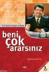 Beni Çok Ararsınız Pırlanta Kalpli Adam Mehmet Akyol Akçağ Basım Yayım Pazarlama