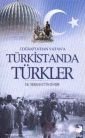 Coğrafyadan Vatana Türkistanda Türkler Sebahattin Şimşir Iq Kültür Sanat Yayıncılık