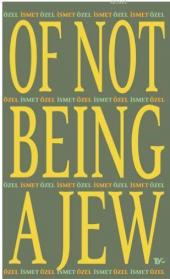 Of Not Being A Jew (Ciltli) İsmet Özel Tiyo Yayınevi