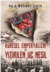 Küresel Emperyalizm Ve Yitirilen Üç Nesi. Mehmet Çelik