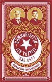 Cumhuriyetin İlk Yüzyılı 1923 2023 İlber Ortaylı
