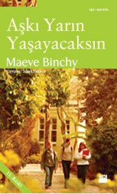 Aşkı Yarın Yaşayacaksın Maeve Bınchy