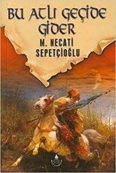 Bu Atlı Geçide Gider M. Necati Sepetçioğlu