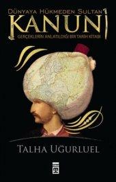 Dünyaya Hükmeden Sultan Kanuni Talha Uğurluel Timaş Yayınları