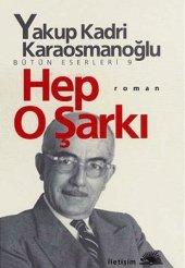 Hep O Şarkı Yakup Kadri Karaosmanoğlu