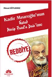 Kadir Mısıroğlunun Üstad Necip Fazıla Dairine Red...