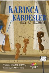 Karınca Kardeşler Musa As Müzesinde