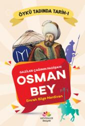 Gaziler Çağının Padişahı Osman Bey