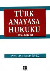 Türk Anayasa Hukuku Ders Kitabı Hasan Tunç Gazi Kitabevi