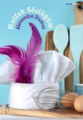 Mutfak Sözlüğüm Alexandre Dumas Oğlak Yayıncılık
