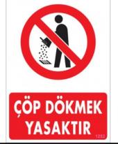 çöp Dökmek Yasaktır Uyarı Levhası