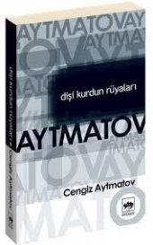 Dişi Kurdun Rüyaları Cengiz Aytmatov