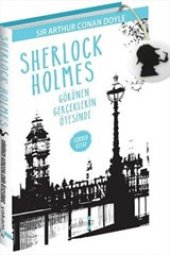 Sherlock Holmes Görünen Gerçeklerin Ötesinde