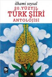 20. Yüzyıl Türk Şiiri Antolojisi İlhami Soysal