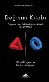 Değişim Kitabı Dünyanın Nasıl Şekillendiğini Açıklamak İçin Elli Model (Ciltli)