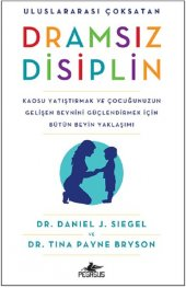 Dramsız Disiplin Kaosu Yatıştırmak Ve Çocuğunuzun Gelişen Beynini Güçlendirmek İçin Bütün Beyin Yaklaşımı