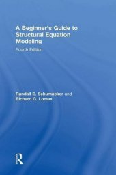A Beginners Guide To Structural Equation Modeling Fourth Edition