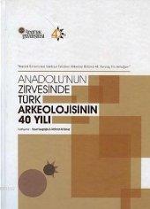 Anadolunun Zirvesinde Türk Arkeolojisinin 40 Yılı
